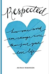 Respected: How One Word Can Change More Than Just Your Love Life Paperback