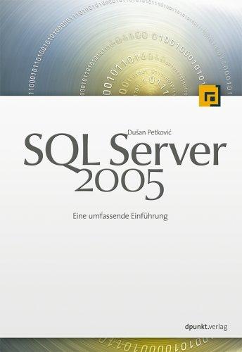 SQL Server 2005: Eine umfassende Einführung by Dusan Petkovic (2006-03-30)