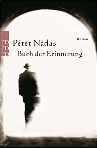 Péter Nádas: Buch der Erinnerung; Homo-Werke alphabetisch nach Titeln