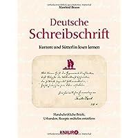 Deutsche Schreibschrift - Kurrent und Sütterlin lesen lernen: Handschriftliche Briefe, Urkunde, Rezepte mühelose entziffern