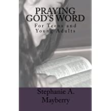 Praying God's Word: For Teens and Young Adults