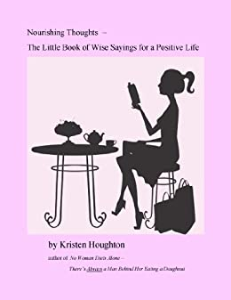 Nourishing Thoughts - The Little Book of Wise Sayings by [Kristen Houghton]