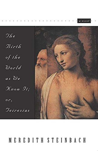 Download The Birth of the World as We Know It: Or Teiresias PDF