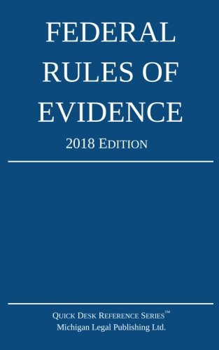 Federal Rules of Evidence; 2018 Edition cover