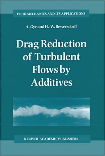 Drag Reduction of Turbulent Flows by Additives (Fluid Mechanics and Its Applications) by A. Gyr (2010-10-28)