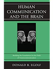 Human Communication and the Brain: Building the Foundation for the Field of Neurocommunication
