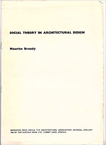 Social Theory In Architectural Design Academic Offprint Amazon Co Uk Maurice Broady Books