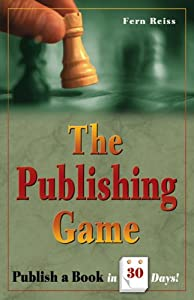 The Publishing Game: Publish a Book in 30 Days