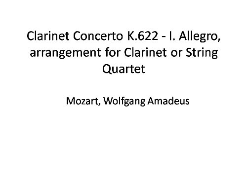 Mozart - Clarinet Concerto K.622 - I. Allegro, arrangement for Clarinet or String - Clarinet Quartets String