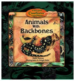 Animals With Backbones (Kid's Guide to the Classification of Living Things)