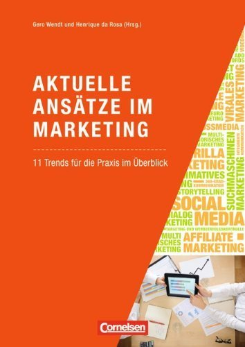Marketingkompetenz: Aktuelle Ansätze im Marketing: 11 Trends für die Praxis im Überblick von Henrique da Rosa (Herausgeber, Autor), Gero Wendt (Herausgeber, Autor) (1. September 2012) Taschenbuch