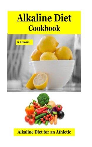Alkaline Diet Cookbook: Alkaline Diet for an Athletic Edge