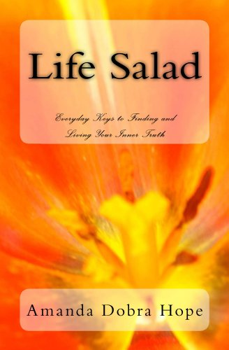 Life Salad:  Everyday Keys to Finding and Living Your Inner Truth