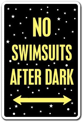No Swimming Suits After Dark Novelty Funny Metal Sign 8 in x 12 in
