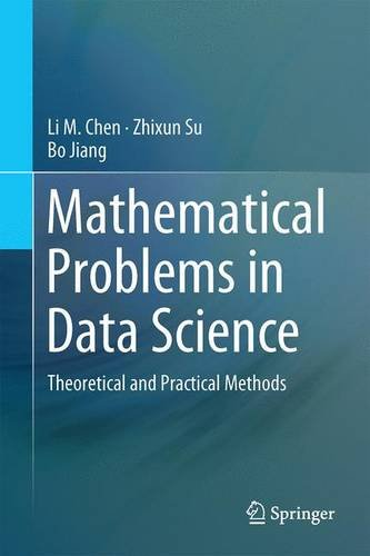 Mathematical Problems in Data Science: Theoretical and Practical Methods Front Cover