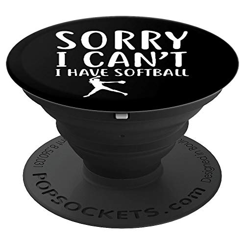 Sorry I Can't I Have Softball Funny Sport Athlete Design - PopSockets Grip and Stand for Phones and Tablets