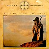 Michael Murphy: Blue Sky / Night Thunder. Tracklist: Wildfire. Carolina In The Pines. Goodbye Old Desert Rat. Wild Bird. Blue Sky Riding Song. Medicine Man. Rings Of Life. Secret Mountain Hideout. Without My Lady There. Night Thunder