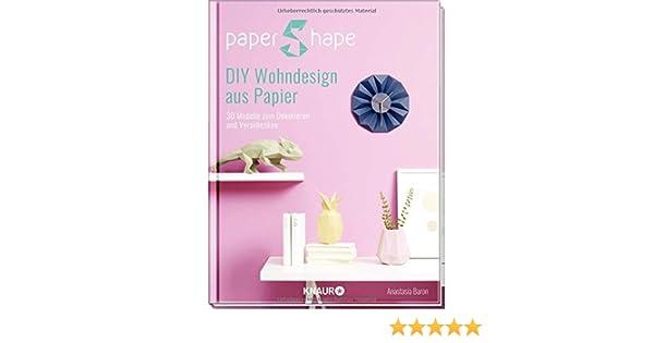 Papershape Diy Wohndesign Aus Papier Anastasia Baron 9783426646670