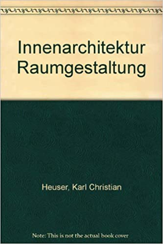 Innenarchitektur Raumgestaltung innenarchitektur raumgestaltung amazon co uk karl christian heuser