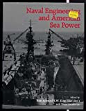 Naval Engineering and American Sea Power, R. W. King, 0933852738