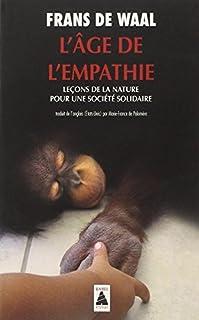 L'âge de l'empathie : leçons de la nature pour une société solidaire, Waal, Frans de
