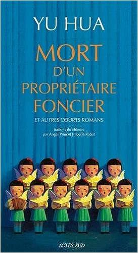 Hua Yu - Mort d'un propriétaire foncier : Et autres courts romans (2018) sur Bookys