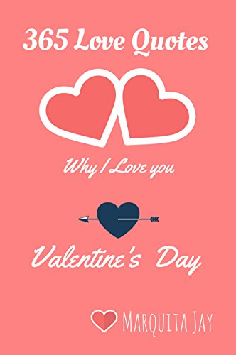 Amazon Com 365 Love Quotes Why I Love You Valentine S Day Stories