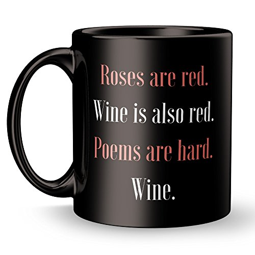 Wine and Poetry Mug - Cool Poet - Roses are Red Poem - Funny and Inspirational Gifts 11 oz ounce Black Ceramic Tea Cup - Ultimate Travel Gear Novelty Present Sweets Holder - Best Joke Fun Sarcasm