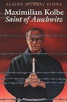 Maximilian Kolbe: Saint Of Auschwitz (English