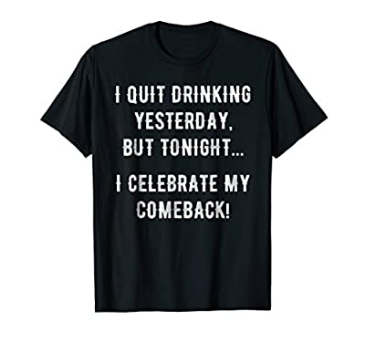 Quit Drinking Funny Tshirt for Men, Women, Gibraltarians