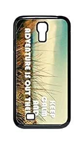 Cool Painting keep calm and adventure is out there Snap-on Hard Back Case Cover Shell for Samsung GALAXY S4 I9500 I9502 I9508 I959 -426
