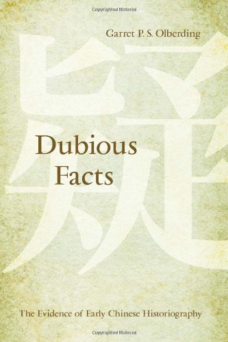 Dubious Facts: The Evidence of Early Chinese Historiography (SUNY series in Chinese Philosophy and Culture)