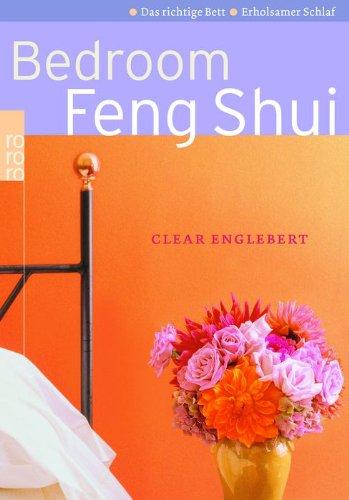 Bedroom Feng Shui Das Richtige Bett Erholsamer Schlaf Englebert Clear 9783499614545 Amazon Com Books