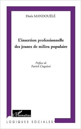 Livre gratuits en ligne Insertion Professionnelle (Mandouele) des Jeunes de Milieu Populaire pdf