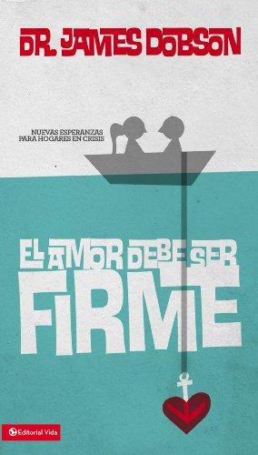 el-amor-debe-ser-firme-spanish-edition