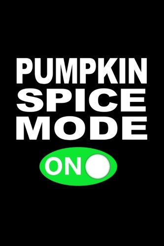 Pumpkin Spice Mode On: Funny Writing Journal Lined, Diary, Notebook for Men & - Moda Pumpkin
