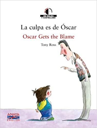 La Culpa Es De Oscar (Spanish and English Edition): Tony Ross, Gonzalo García: 9788466747448: Amazon.com: Books