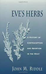 Eve's Herbs - A History of Contraception & Abortion in the West (Paper)