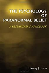 The Psychology of Paranormal Belief: A Researcher's Handbook