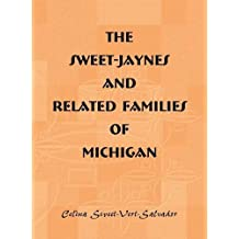 The Sweet-Jaynes and Related Families of Michigan