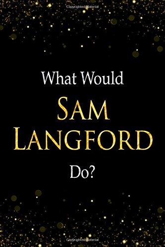 Read Online What Would Sam Langford Do?: Sam Langford Designer Notebook pdf