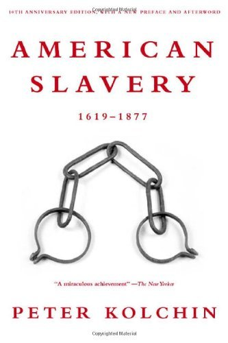 Books : By Peter Kolchin - American Slavery (Revised and Updated) (8.2.2003)
