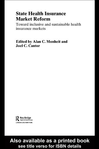 State Health Insurance Market Reform: Toward Inclusive and Sustainable Health Insurance Markets (Routledge International Studies in Health Economics) by Joel C. Cantor