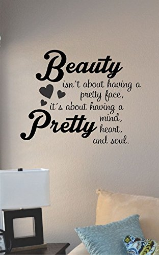 Amazoncom Beauty Isnt About Having A Pretty Face Its About
