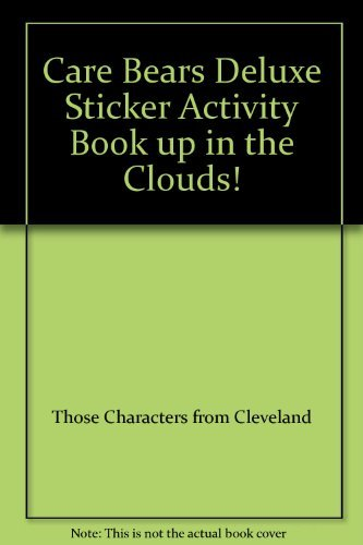 Read Online Care Bears Deluxe Sticker Activity Book up in the Clouds! ebook