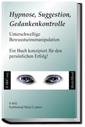 hypnose-suggestion-gedankenkontrolle-unterschwellige-bewusstseinsmanipulation