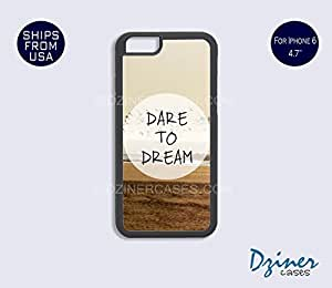 iPhone 6 Case - 4.7 inch model - Dare To Dream iPhone Cover