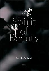 The Spirit of Beauty : Van Cleef & Arpels