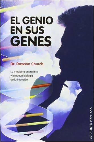 Book El Genio en Sus Genes: La Medicina Energetica y la Nueva Biologia de la Intencion (Coleccion Psicologia)