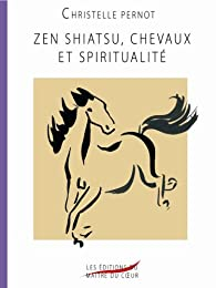 Zen Shiatsu, chevaux et spiritualité par Christelle Pernot